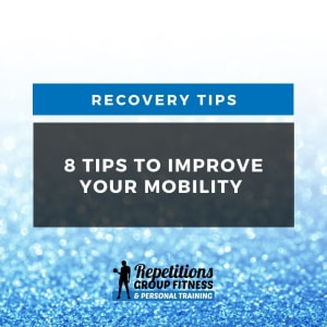 8 Tips To Improve Your Mobility